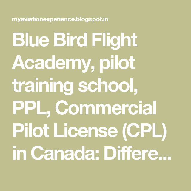 Blue Bird Flight Academy, pilot training school, PPL, Commercial Pilot License (CPL) in Canada: Difference between PPL (Private pilot license) and CPL (Commercial Pilot License)