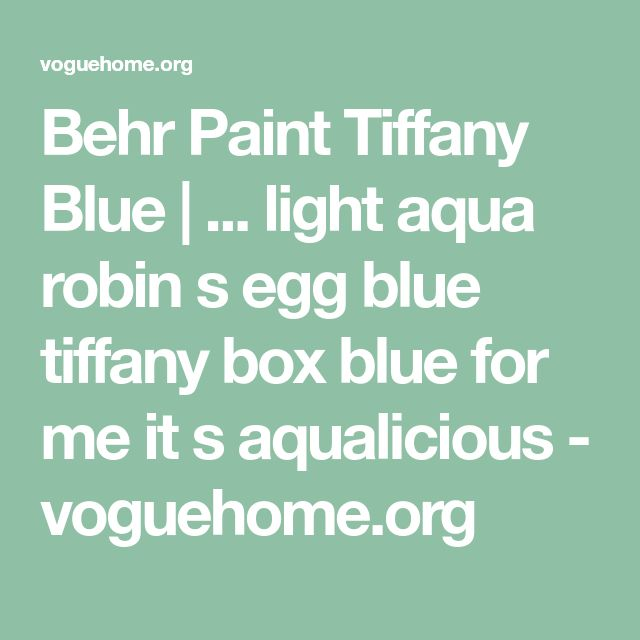 Behr Paint Tiffany Blue | ... light aqua robin s egg blue ...