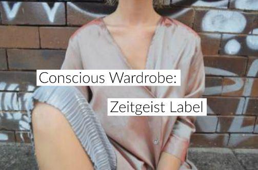Zeitgeist Label- Conscious Wardrobe