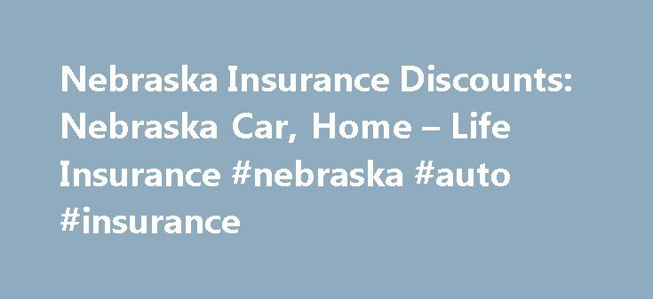 Nebraska Insurance Discounts: Nebraska Car, Home – Life Insurance #nebraska #auto #insurance http://tampa.remmont.com/nebraska-insurance-discounts-nebraska-car-home-life-insurance-nebraska-auto-insurance/  # Nebraska Insurance Discounts Discounts for the Family Bundle Discounts – Bundling multiple Farmers policies is a great way to protect your important investments, organize your life, and save in the process! Purchase your Farmers Auto coverage, along with any of the following policies to…
