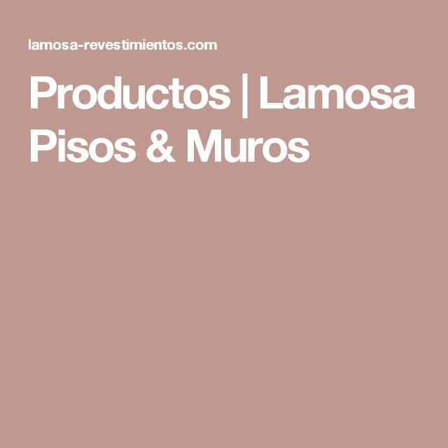 Productos | Lamosa Pisos & Muros