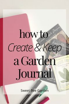 Keeping a garden journal can save money, time, and make you a better gardener. Learn how to make your own journal, and what to record!