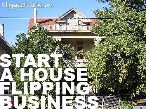 Start your house flipping business in 7 Simple Steps