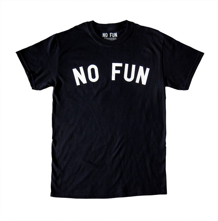 """No Fun"" shirt"