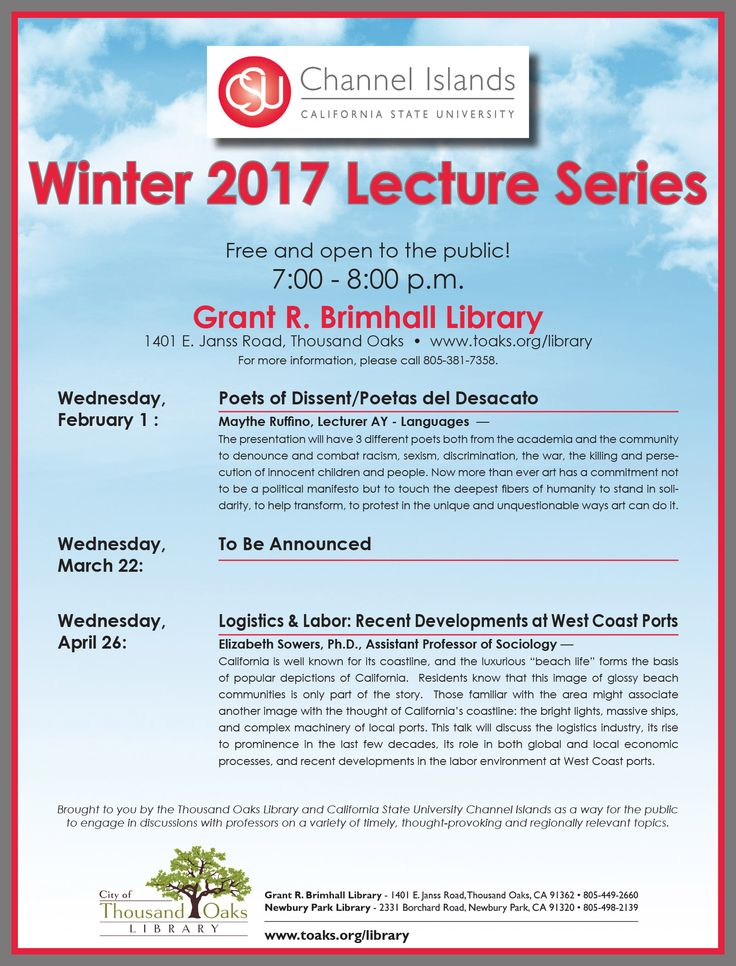 CSUCI Winter 2017 Lecture Series at the Thousand Oaks Library. Brought to you by the Thousand Oaks Library and California State University Channel Islands as a way for the public to engage in discussions with professors on a variety of timely, thought-provoking and regionally relevant topics. Free and open to the public! 7:00 - 8:00 p.m. Grant R. Brimhall Library 1401 E. Janss Road, Thousand Oaks • www.toaks.org/library. Wednesdays, February 1, March 22 and April 26.
