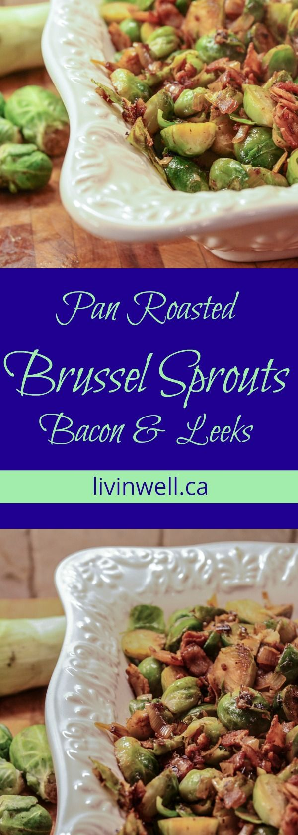 Pan ,Roasted Brussel Sprouts with Bacon & Leeks