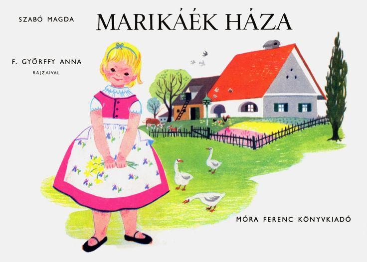 Marci fejlesztő és kreatív oldala: Szabó Magda - Marikáék háza, F. Győrfi Anna rajzaival