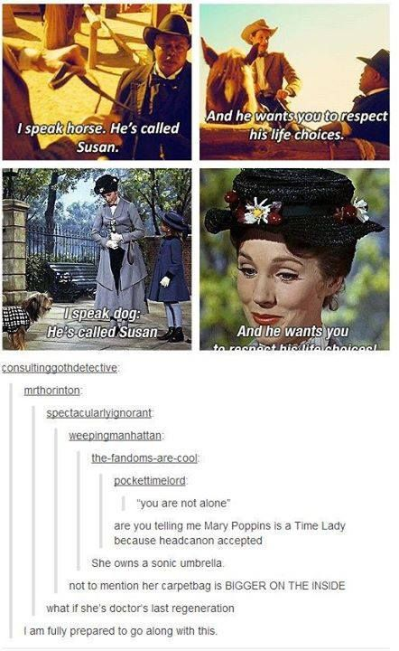 Marry Poppins is a Time Lord and the last regeneration... Head cannon so freaking accepted!