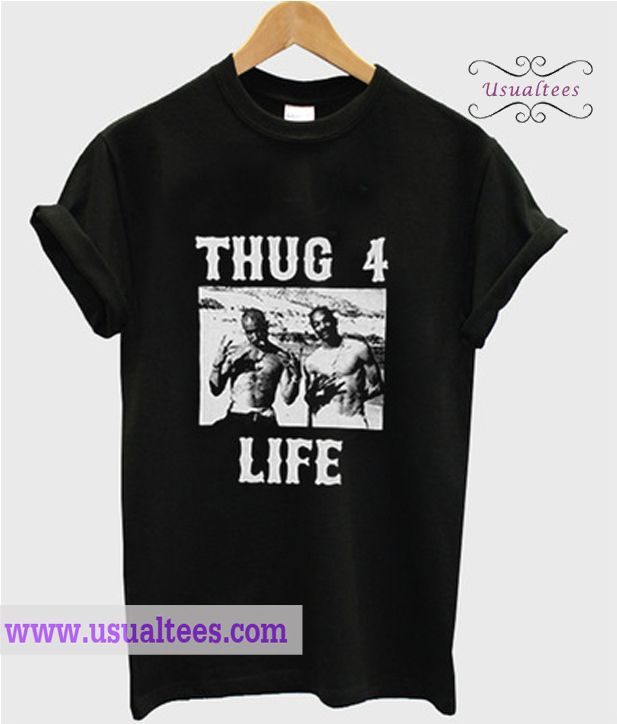 Thug 4 Life T Shirt from usualtees.com This t-shirt is Made To Order, one by one printed so we can control the quality.