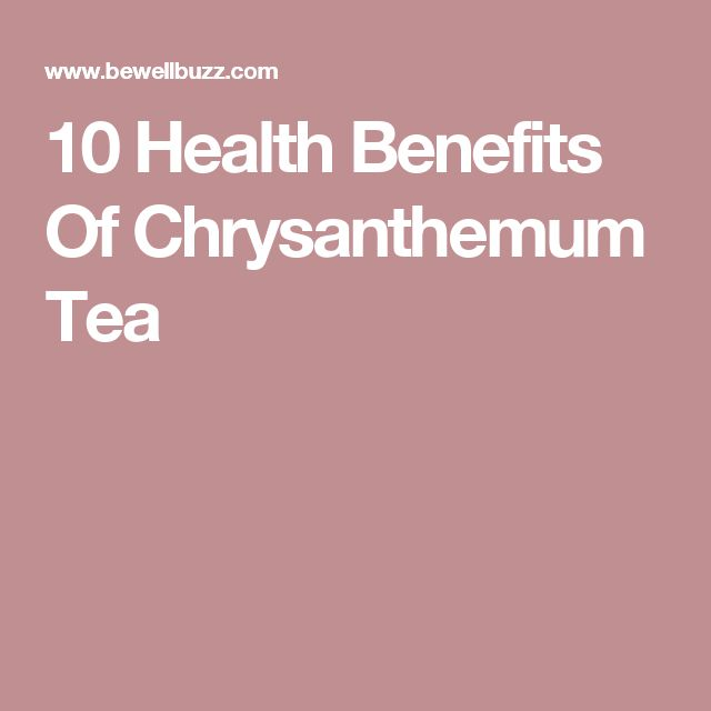 10 Health Benefits Of Chrysanthemum Tea