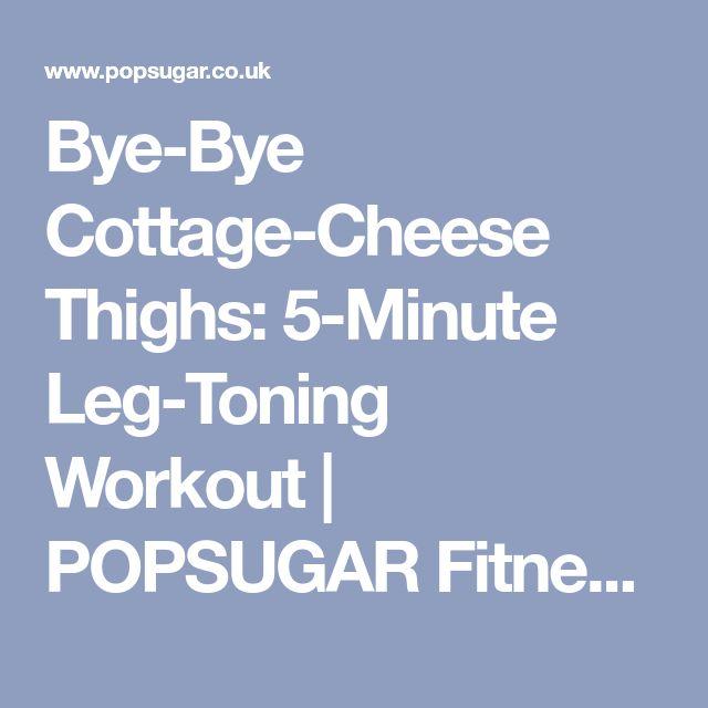 Bye-Bye Cottage-Cheese Thighs: 5-Minute Leg-Toning Workout | POPSUGAR Fitness UK