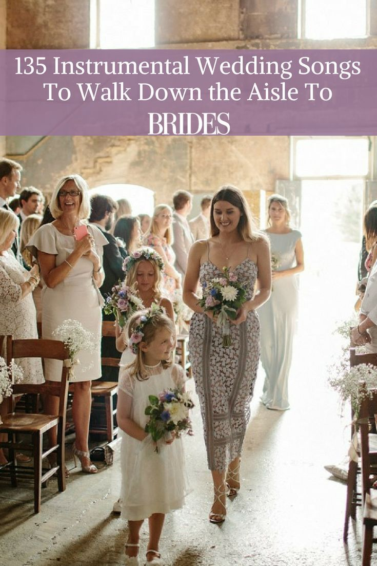 135 Instrumental Wedding Songs To Walk Down The Aisle To Wedding Aisle Songs Best Wedding Songs Wedding Ceremony Songs