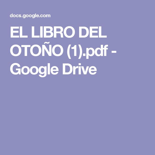 EL LIBRO DEL OTOÑO (1).pdf - Google Drive