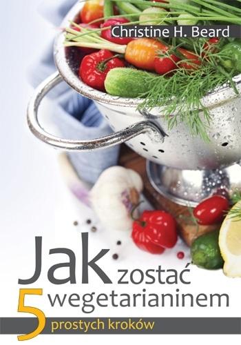 JAK ZOSTAĆ WEGETARIANINEM - 5 PROSTYCH KROKÓW - FZZ.pl