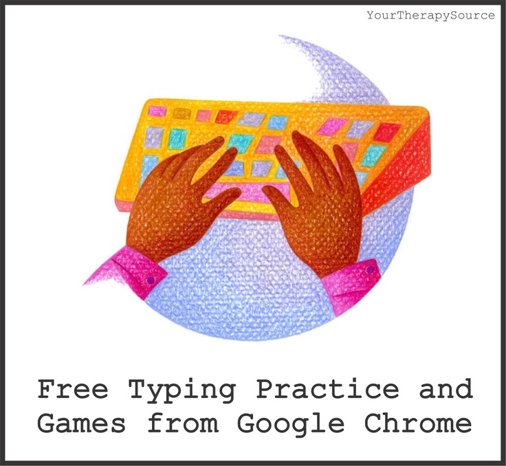 Your Therapy Source - www.YourTherapySource.com: Google Chrome Free Typing Games