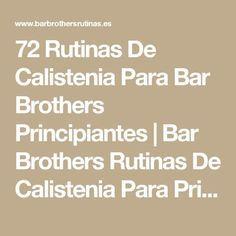 72 Rutinas De Calistenia Para Bar Brothers Principiantes | Bar Brothers Rutinas De Calistenia Para Principiantes