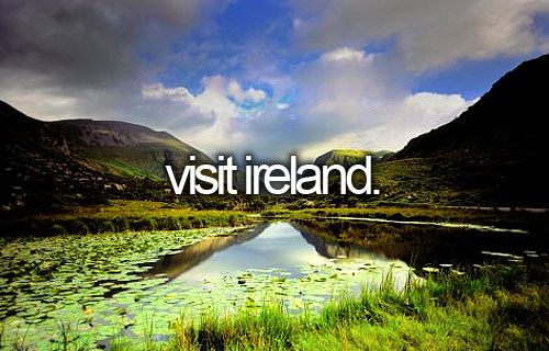 Ireland is one of my favorite countries. I would love to visit all of the old castles and the rolling hills as well as Dublin and Belfast and the rest of the cities. I'd also love to kiss the Blarney Stone.