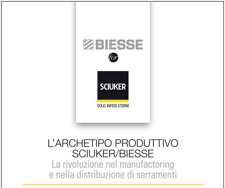 Sciuker/Biesse La rivoluzione nel manufactoring e nella distribuzione di serramenti.