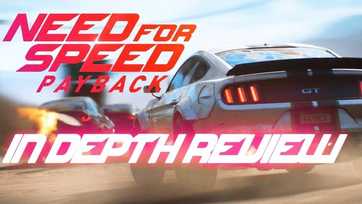 Need For Speed Payback: An In Depth Review (Awful PC Port)