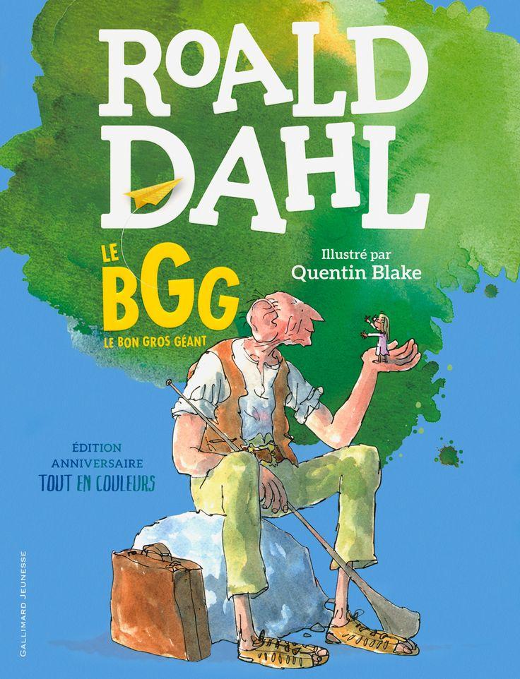 Le BGG. Le bon gros géant par Roald Dahl, Quentin Blake | Jeunesse | Romans 7-10 ans | Leslibraires.ca