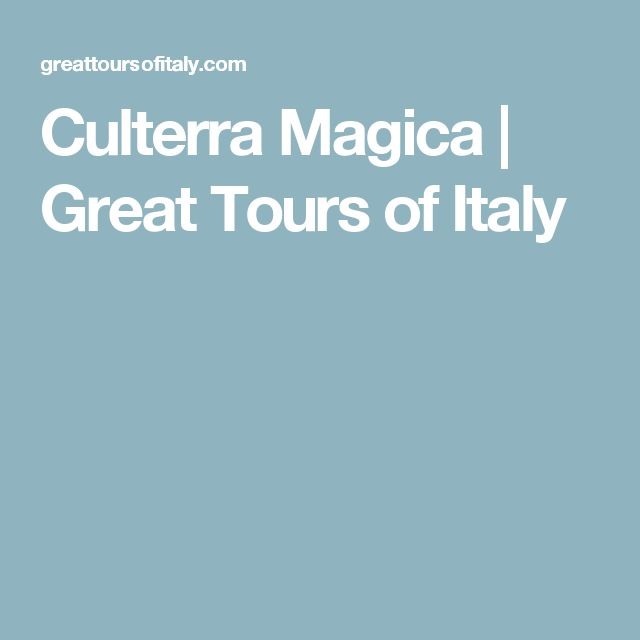 Culterra Magica   Great Tours of Italy