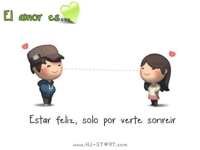 El amor es... Estar feliz, solo por verte sonreir