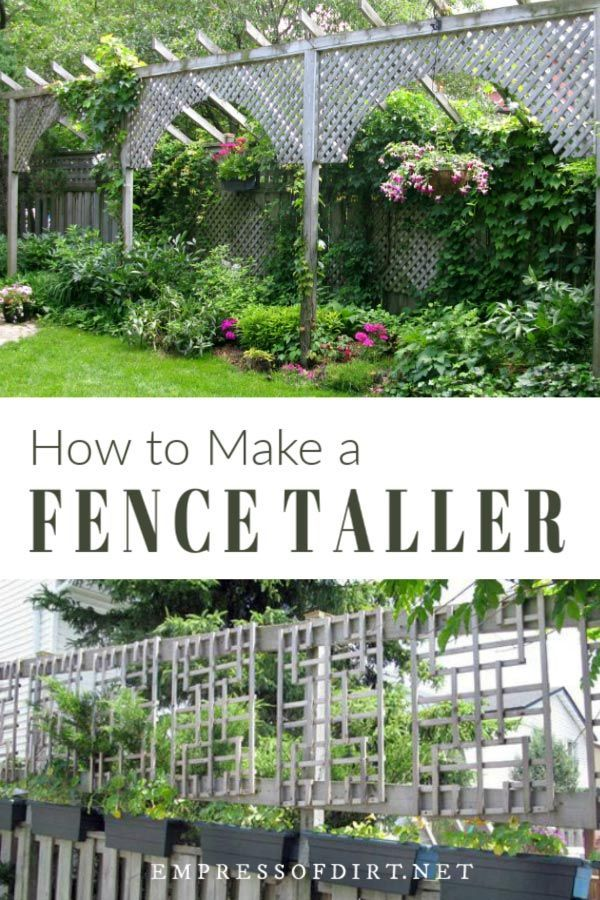 How To Make A Fence Taller For Better Privacy Garden