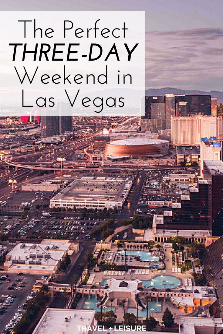 As part of a new series, Travel + Leisure is exploring America one three-day weekend at a time. Here's what to do on a short trip to Las Vegas.