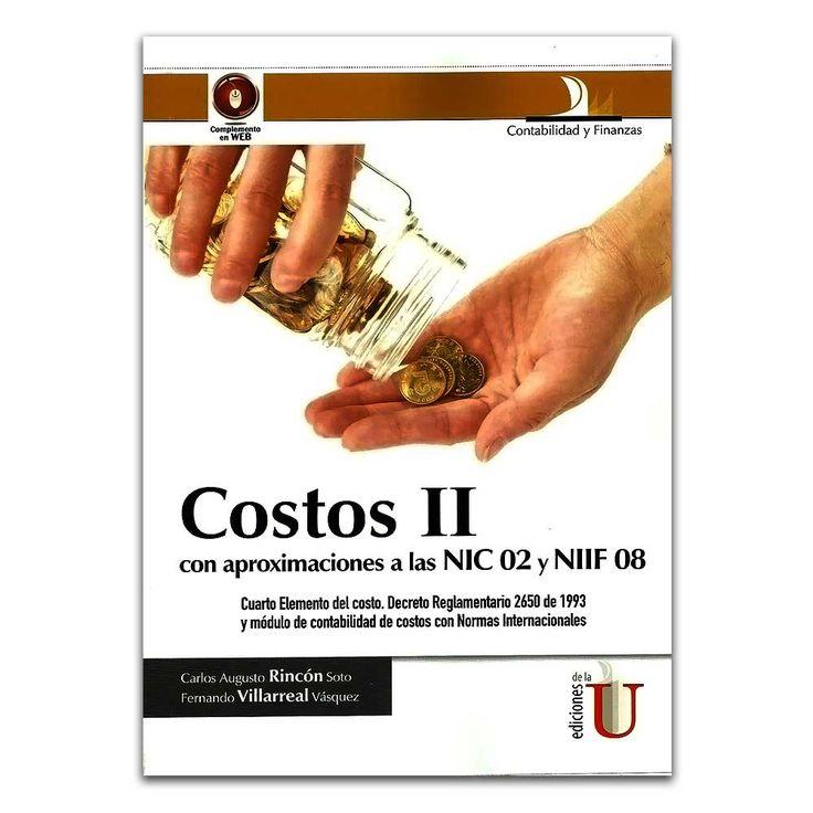 Costos II. Con aproximaciones a las NIC 02 y NIIF 08 – Ediciones de la U  http://www.librosyeditores.com/tiendalemoine/4308-costos-ii-con-aproximaciones-a-las-nic-02-y-niif-08-9789587622041.html  Editores y distribuidores