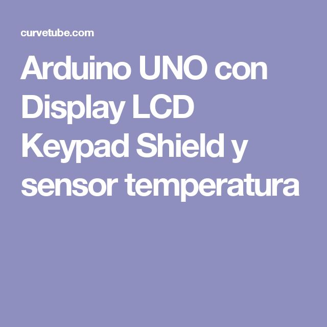 Arduino UNO con Display LCD Keypad Shield y sensor temperatura