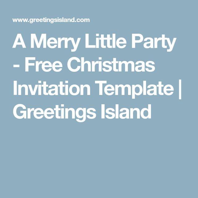 The 25+ best Free christmas invitation templates ideas on - gathering invitation sample