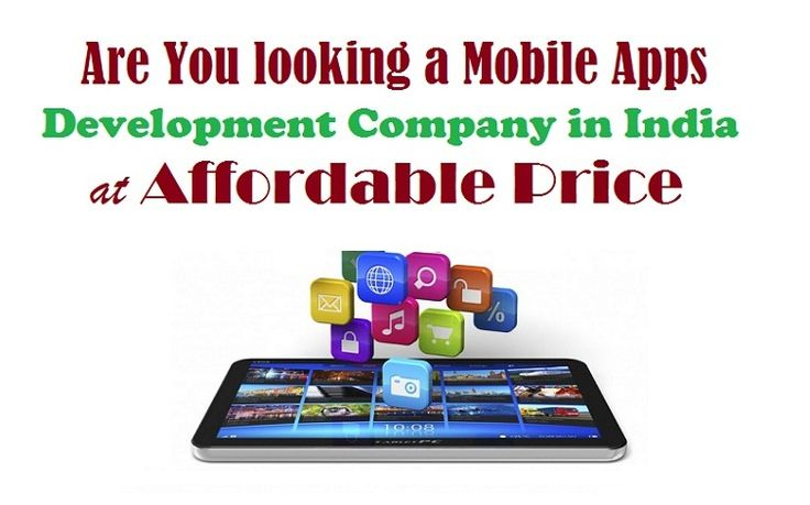 Are You looking a #MobileApps Development #Company in #India at Affordable #Price