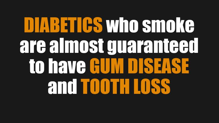 If you having diabetes along-with being a chain smoker, then there's a bigger chance of you getting affected by gum disease and even tooth loss.