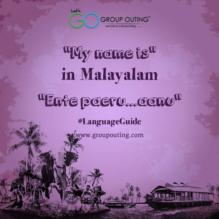 """My name is"" in #Malayalam #GroupOuting #GoGroupOuting"