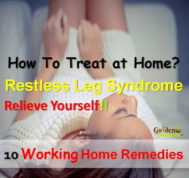 Restless Leg Syndrome Treatment: How To Get Rid Of Restless Leg Syndrome, 10 Best Treatments for Restless Leg Syndrome: Causes, Symptoms, Effective Home Remedies for Restless Leg Syndrome,