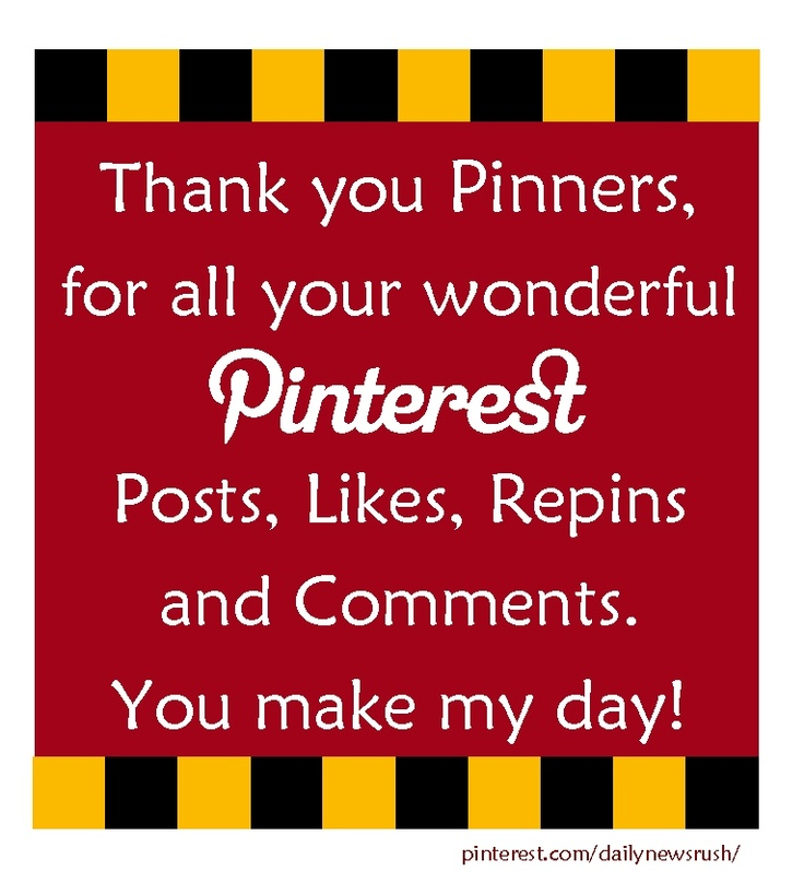 Thank you Pinners, for all your wonderful Pinterest Posts, Likes, Repins and Comments.  You make my day!   #thankyou #quotes #pinterest (Feel free to share this image!  9/24/12 Image created by Sheila at pinterest.com/dailynewsrush/ )