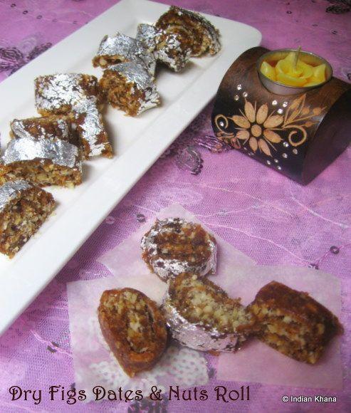 Indian Khana: Anjeer Khajoor Roll | Dry Figs Dates & Nuts Roll R...