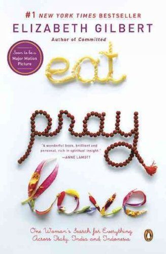Eat, Pray, Love: One Woman's Search for Everything Across Italy, India and Indonesia Eat, Pray, Lov: Elizabeth Gilbert: 9780143038412: Amazon.com: Books