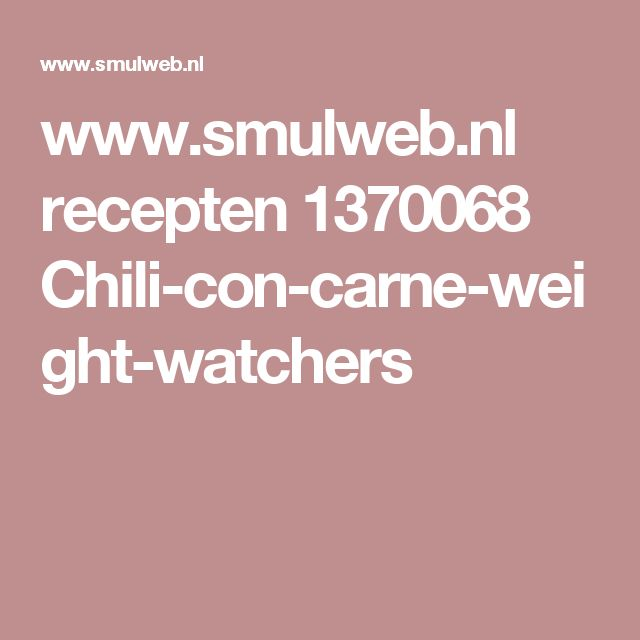 www.smulweb.nl recepten 1370068 Chili-con-carne-weight-watchers
