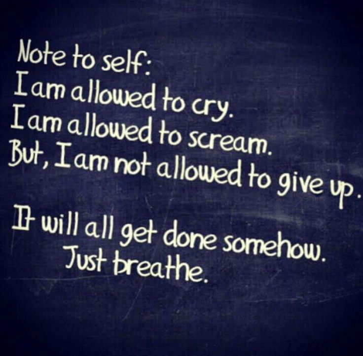 I don't want to scream or cry...i just have to focus on breathing...in...out...in...out...u can do it
