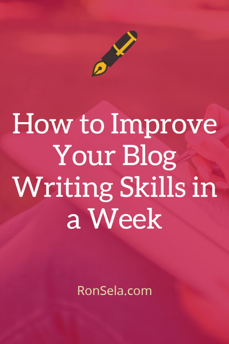 How to Improve Your Blog Writing Skills in a Week