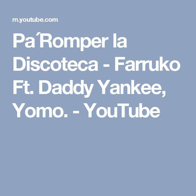 Pa´Romper la Discoteca - Farruko Ft. Daddy Yankee, Yomo. - YouTube