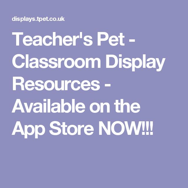 Teacher's Pet - Classroom Display Resources - Available on the App Store NOW!!!