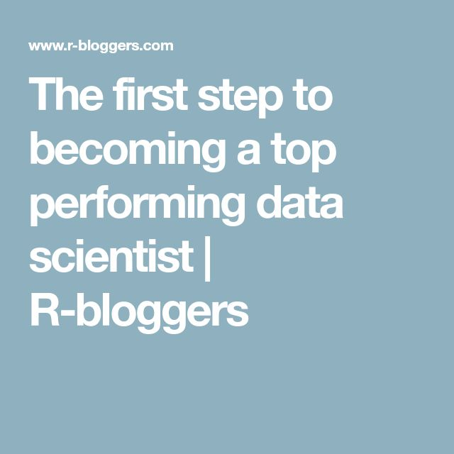 The first step to becoming a top performing data scientist   R-bloggers