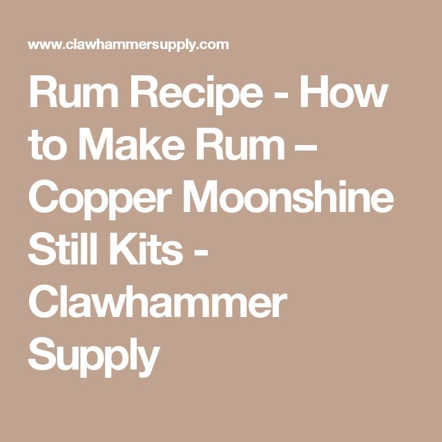 Rum Recipe - How to Make Rum – Copper Moonshine Still Kits - Clawhammer Supply