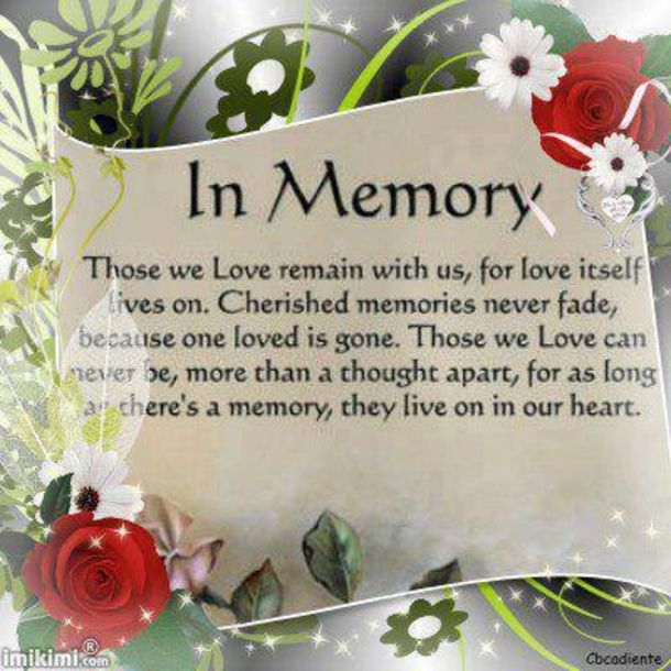 We have 10 quotes that will honor the memory of anyone that has passed away or anyone you have lost in life