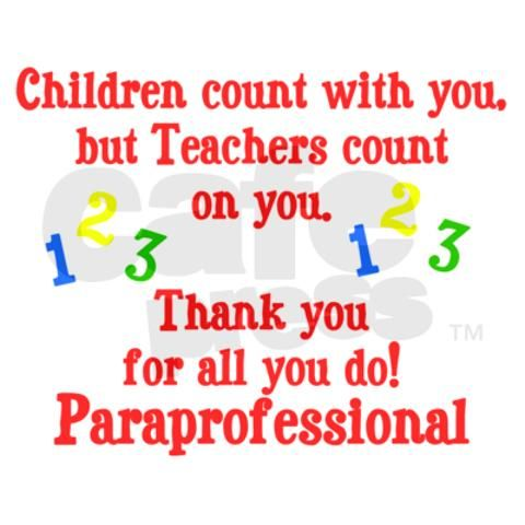 Paraprofessional - they now have a name for teacher's aide :D