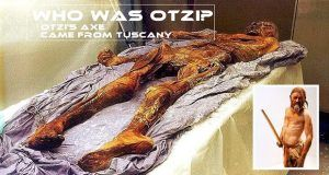 Science: Who Was Otzi? Otzi's axe came from TUSCANY