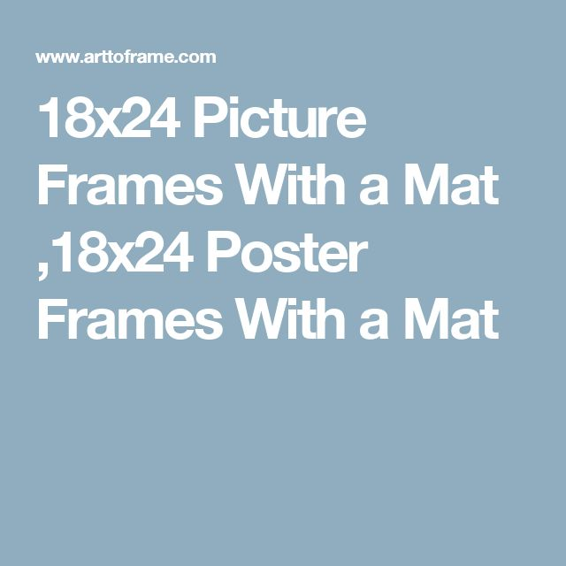 18x24 picture frames with a mat 18x24 poster frames with a mat