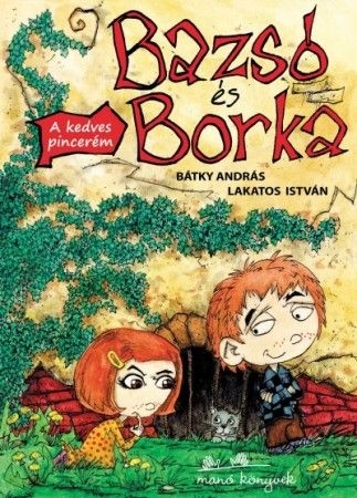 Bátky András: Bazsó és Borka – A kedves pincerémIkres könyvek: www.ikerbababolt.hu/ikres-konyvek